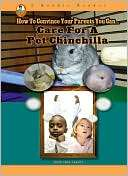 Care for a Pet Chinchilla Amie Jane Leavitt