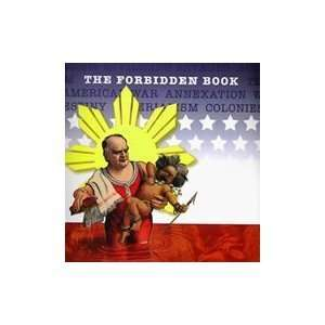 The Forbidden Book The Philippine American War in