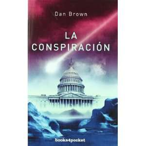 La Conspiracion (books4pocket) (9788492516193): Dan Brown