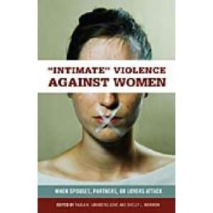 Intimate Violence against Women: When Spouses, Partners