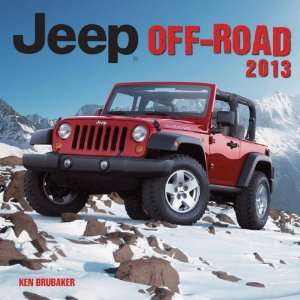 Jeep Off Road 2013 (9780760343111): Ken Brubaker: Books