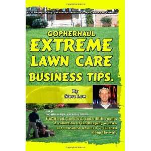 GopherHaul Extreme Lawn Care Business Tips.: Unfiltered