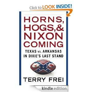 Horns, Hogs, and Nixon Coming: Terry Frei:  Kindle Store