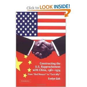 Constructing the U.S. Rapprochement with China, 1961 1974