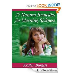 27 Natural Remedies for Morning Sickness: Kristen Burgess: