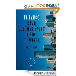 El Banco Cómo Goldman Sachs dirige el mundo (Spanish Edition) Roche