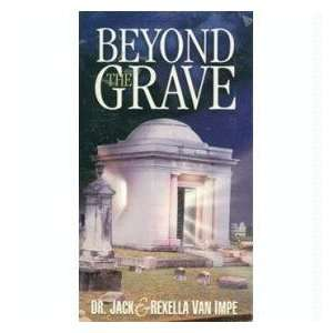 Beyond the Grave: Jack Van Impe: Books