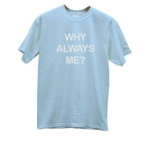 Why Always Me T shirt Mario Balotelli