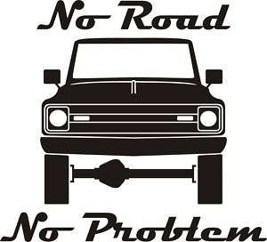 Early Blazer Pickup No Road No Problem Sticker Decal
