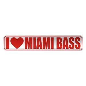 I LOVE MIAMI BASS  STREET SIGN MUSIC