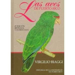 Las Aves De Puerto Rico (9780847702428) Virgilio Biaggi
