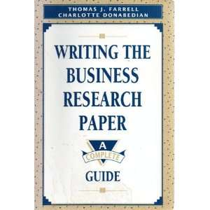 Writing the Business Research Paper: A Complete Guide