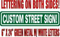 CUSTOM STREET SIGNS / METAL/2 SIDED   LETTERING FREE