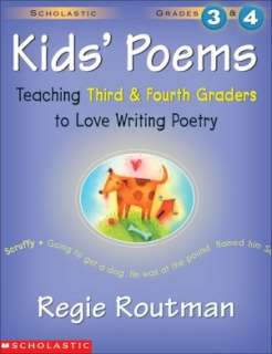 Kids Poems: Teaching Third and Fourth Graders to Love Writing Poetry
