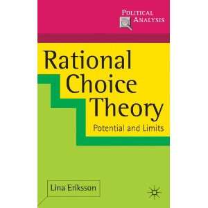 Rational Choice Theory Potential and Limits (Political