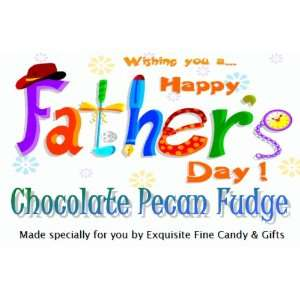 Wishing You A Happy Fathers Day Chocolate Pecan Delight Fudge Box
