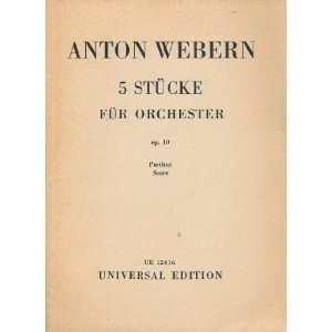 Stücke für Orchester. Op. 10. Partitur, etc: Anton von Webern: Books