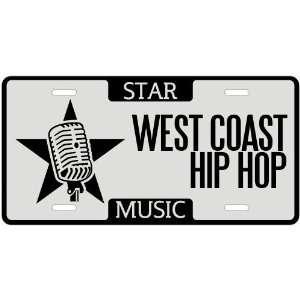 New  I Am A West Coast Hip Hop Star   License Plate