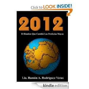 2012 El Hombre Que Cambió las Profecías Mayas (Spanish Edition