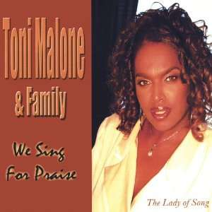 Toni Malone & Family We Sing for Praise Toni Malone
