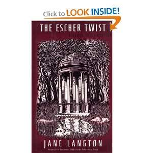 The Escher Twist  A Homer Kelly Mystery Jane Langton Books