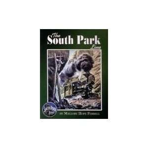 com The South Park Line (9780945434580) Mallory Hope Ferrell Books