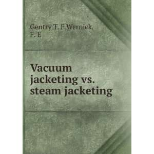 vs. steam jacketing Wernick, F. E Gentry T. E  Books