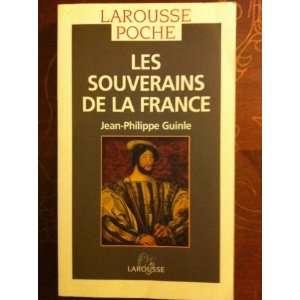 Les Souverains de la France: Jean Philippe Guinle: Books