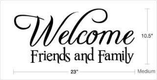Welcome Friends and Family Vinyl Wall Quote Decal Sticker