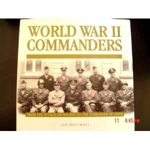 World War II Commanders (9781435103979) Ian Westwell Books