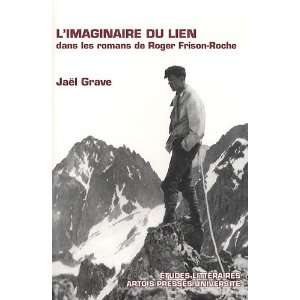 Frison Roche (French Edition) (9782848321134): Jaël Grave: Books
