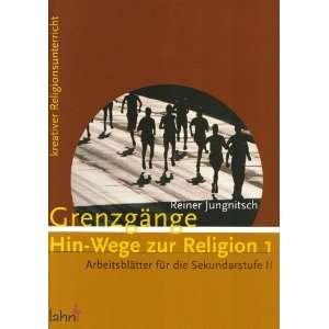 Grenzgänge. Hin  Wege zur Religion 1. Arbeitsblätter