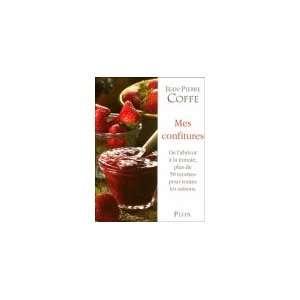 : Mes confitures de labricot à la tomate: Jean Pierre Coffe: Books