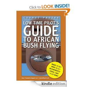 Low Time Pilots Guide to African Bush Flying: Csanad Paszka: