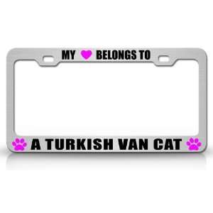 MY HEART BELONGS TO A TURKISH VAN Cat Pet Steel Metal Auto