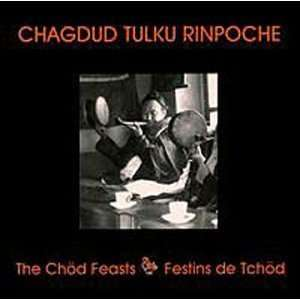Chod Feasts (Festins de Tchod): Chagdud Tulku Rinpoche: Music