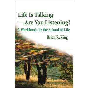 Workbook for the School of Life (9780595195053): Brian R. King: Books
