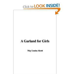 A Garland for Girls (9781435310698) May Louisa Alcott Books