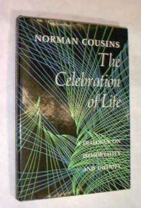 The Celebration of Life Norman Cousins HC/DJ Free Ship