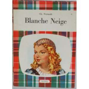 Ch. Perrault Blanche Neige: Ch. Perrault: Books