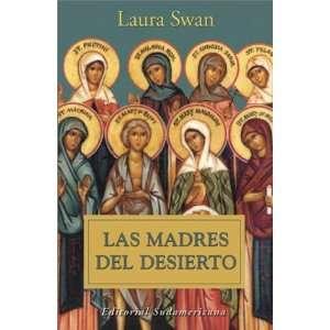 Las Madres del Desierto (Biografias Y Testimonios) (Spanish Edition)