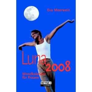 Luna 2008 (9783453236240) Eva Meerwein Books