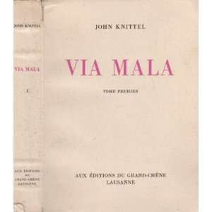Via Mala   Tome 1 John Knittel Books