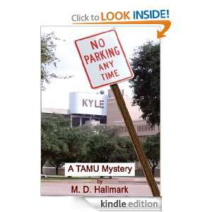 NO PARKING ANY TIME:A TAMU Mystery: M. D. Hallmark:  Kindle