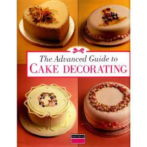 Advanced Guide to Cake Decorating (9781853912979) Varios