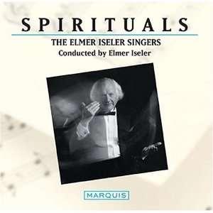 Elmer Iseler Singers: Spirituals: Robert Missen, Lydia Adams