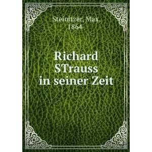 Richard STrauss in seiner Zeit Max, 1864  Steinitzer Books