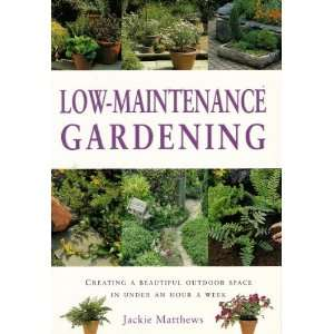 Low maintenance Gardening (9781843098362) Jackie Matthews