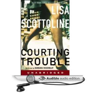 Courting Trouble (Audible Audio Edition) Lisa Scottoline