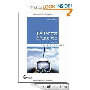 Le Temps dune vie Les Ailes (French Edition) Alain Schmitz